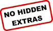 NO HIDDEN EXTRAS - GUARANTEED